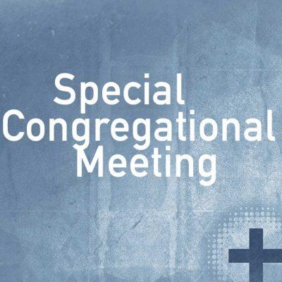 Special Congregational Meeting Grace Presbyterian Church
